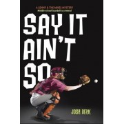 Say It Ain't So by Josh Berk