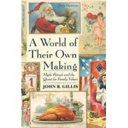 A World of Their Own Making by John R. Gillis
