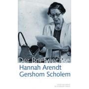 Hannah Arendt / Gershom Scholem Der Briefwechsel by Gershom Scholem