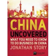 China Uncovered by Jonathan Story