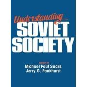 Understanding Soviet Society by Michael Paul Sacks
