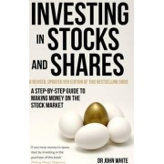Investing in Stocks and Shares by John White