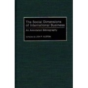 The Social Dimensions of International Business by Jon P. Alston