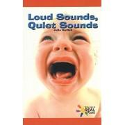 Loud Sounds, Quiet Sounds by Julia Bellish