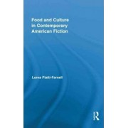 Food and Culture in Contemporary American Fiction by Lorna Piatti-Farnell