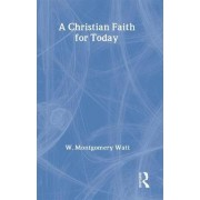 A Christian Faith for Today by Prof. W. Montgomery Watt