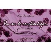 Un an de constientizari prin metoda asculta-ti corpul - Lise Bourbeau
