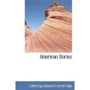 American Stories by Edited By Edward Everett Hale