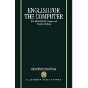 English for the Computer by Chairman of Computer Science and Artificial Intelligence and Director of the Center for Advanced Software Applications Geoffrey Sampson