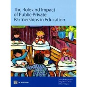 The Role and Impact of Public-Private Partnerships in Education by Harry Anthony Patrinos