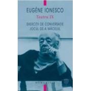 Teatru IX - Eugene Ionesco - Exercitii De Conversatie Jocul De-A Macelul