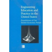 Engineering Education and Practice in the United States by Committee on the Education and Utilization of the Engineer