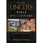 The New Unger's Bible Dictionary by Merrill F Unger