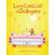 Larry Gets Lost In Los Angeles by John Skewes