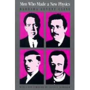 Men Who Made a New Physics by Barbara Lovett Cline