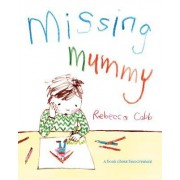 Missing Mummy by Rebecca Cobb