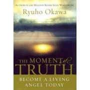 The Moment of Truth by Ryuho Okawa