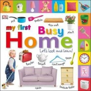 My First Busy Home Let's Look and Learn! by DK