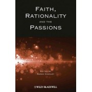 Faith, Rationality and the Passions by Sarah Coakley
