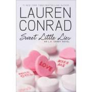 Sweet Little Lies: An L.A Candy. Novel by Lauren Conrad