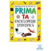 Enciclopedie stiintifica - Distreaza-te si invata cu prima ta enciclopedie
