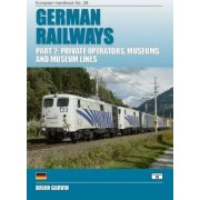 German Railways: Private Operators, Museums and Museum Lines Part 2 by Brian Garvin