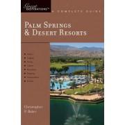 Explorer's Guide Palm Springs & Desert Resorts: A Great Destination by Christopher P. Baker