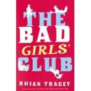 The Bad Girls' Club by Rhian Tracey