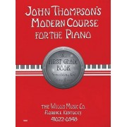 John Thompson's Modern Course For The Piano: The First Grade