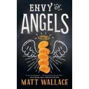 Envy of Angels by Matt Wallace