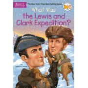 What Was the Lewis and Clark Expedition? by Judith St.George
