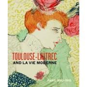 Toulouse-Lautrec and La Vie Moderne by Phillip Dennis Cate
