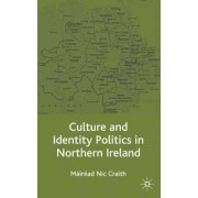 Culture and Identity Politics in Northern Ireland by Mairead Nic Craith