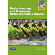 Understanding and Managing Organizational Behavior by Jennifer M. George