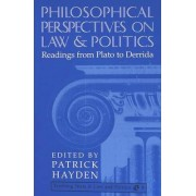 Philosophical Perspectives on Law and Politics by Professor Patrick Hayden