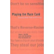 Playing the Race Card by George J. Sefa Dei