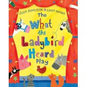 The What the Ladybird Heard Play by Julia Donaldson