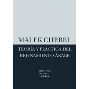 Teoria y practica del refinamiento Arabe / Theory and Practice of Arab refinement by Malek Chebel
