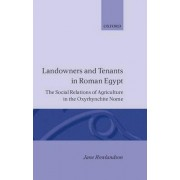 Landowners and Tenants in Roman Egypt by Jane Rowlandson