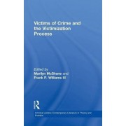 Victims of Crime and the Victimization Process by Marilyn D. McShane