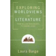 Exploring Worldviews in Literature by Laura Inez Deavenpor Barge