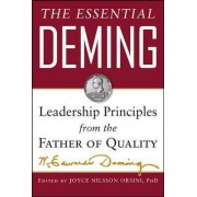 The Essential Deming: Leadership Principles from the Father of Quality by W. Edwards Deming