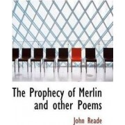 The Prophecy of Merlin and Other Poems by John Reade