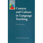 Context and Culture in Language Teaching by Claire J. Kramsch