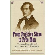 From Fugitive Slave to Free Man by William Wells Brown