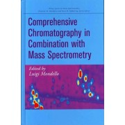 Comprehensive Chromatography in Combination with Mass Spectrometry by Luigi Mondello