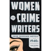 Women Crime Writers: Four Suspense Novels of the 1940s by Vera Caspary