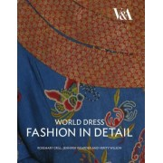 World Dress Fashion in Detail by Rosemary Crill