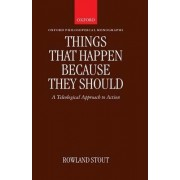 Things That Happen Because They Should by Rowland Stout