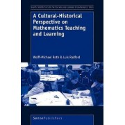 A Cultural-Historical Perspective on Mathematics Teaching and Learning by Wolff-Michael Roth